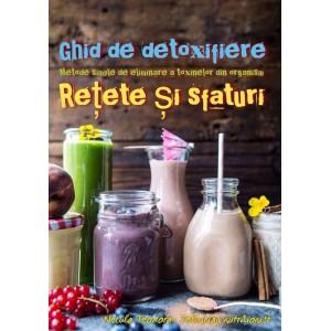 Ghid de detoxifiere - Metode simple de eliminare a toxinelor din organsim - Retete si sfaturi